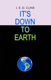 It's Down To Earth ebook by Jim Cline