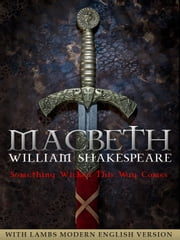 Macbeth - With Modern English Version Included ebook by William Shakespeare,Charles and Mary Lamb