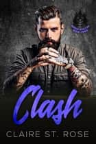 Clash (Book 3) - Nomad Devils MC, #3 ebook by Claire St. Rose