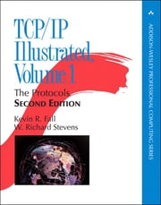 TCP/IP Illustrated, Volume 1: The Protocols - The Protocols ebook by Kevin R. Fall, W. Richard Stevens