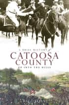 A Brief History of Catoosa County ebook by Jeff O'Bryant