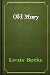 """Old Mary"" ebook by Louis Becke"