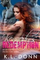 Kennedy's Redemption - The Protectors Series, #3 ebook by KL Donn