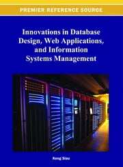 Innovations in Database Design, Web Applications, and Information Systems Management ebook by Keng Siau