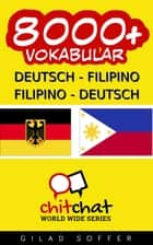 8000+ Deutsch - Filipino Filipino - Deutsch Vokabular ebook by Gilad Soffer
