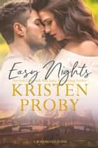 Easy Nights - A Boudreaux Novel ebook by Kristen Proby