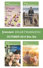 Harlequin Heartwarming October 2015 Box Set - If Not for a Bee\Once Upon a Marriage\When the Right One Comes Along\Heart's Refuge ebook by Carol Ross, Tara Taylor Quinn, Kate James,...