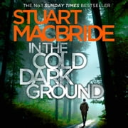In the Cold Dark Ground (Logan McRae, Book 10) audiobook by Stuart MacBride