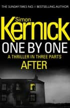 One By One: After - (Part Three) ebook by Simon Kernick
