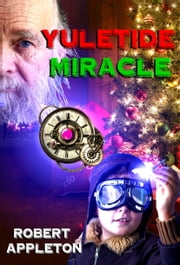 Yuletide Miracle ebook by Robert Appleton