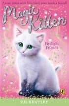 Magic Kitten: Firelight Friends ebook by Sue Bentley