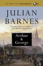 Arthur and George ebook by Julian Barnes