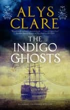 The Indigo Ghosts ebook by Alys Clare