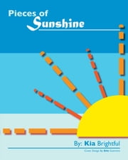 Pieces of Sunshine ebook by Kia Brightful
