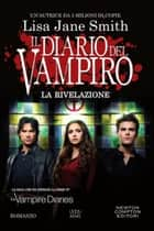 Il diario del vampiro. La rivelazione ebook by Lisa Jane Smith