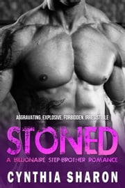 Stoned: A Billionaire Stepbrother With Benefits Romance (My Stepbrother's Keeper Book 1) ebook by Cynthia Sharon
