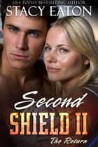 Second Shield II: The Return ebook by Stacy Eaton
