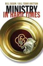 Ministry in Hard Times ebook by Bill Easum, Bill Tenny-Brittian