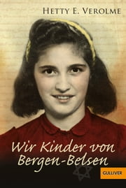 Wir Kinder von Bergen-Belsen ebook by Hetty E. Verolme