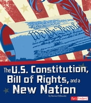 The U.S. Constitution, Bill of Rights, and a New Nation ebook by Steven Anthony Otfinoski