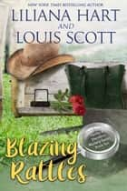 Blazing Rattles ebook by Liliana Hart, Louis Scott