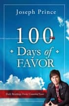 100 Days Of Favor ebook by Joseph Prince