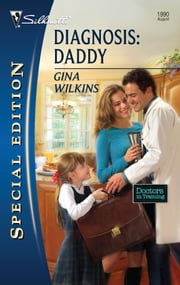 Diagnosis: Daddy ebook by Gina Wilkins