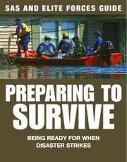 Preparing to Survive - Being ready for when disaster strikes ebook by Chris McNab