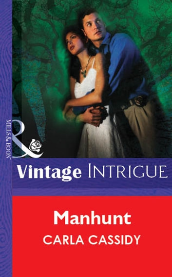 Manhunt (Mills & Boon Vintage Intrigue) ebook by Carla Cassidy