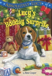 Absolutely Lucy #7: Lucy's Holiday Surprise ebook by Ilene Cooper,Royce Fitzgerald