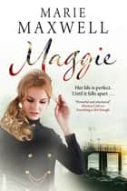 Maggie - A gripping saga set in the swinging sixties ebook by Marie Maxwell