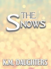 The Snows ebook by K.M. Daughters