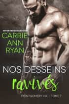 Nos desseins ravivés eBook by Carrie Ann Ryan