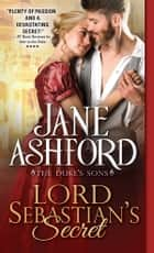 Lord Sebastian's Secret ebook by Jane Ashford
