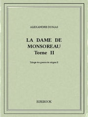 La dame de Monsoreau II ebook by Alexandre Dumas