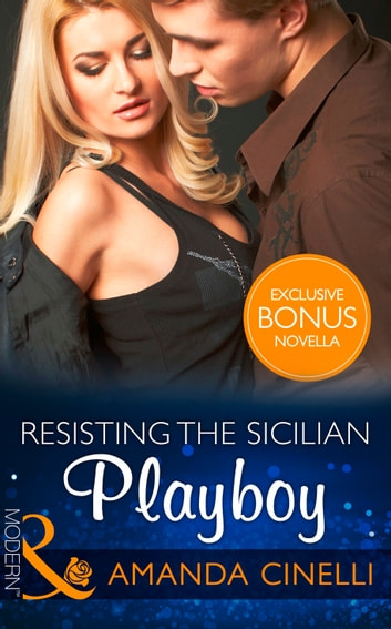 Resisting The Sicilian Playboy (Mills & Boon Modern) ebook by Amanda Cinelli