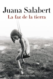 La faz de la tierra ebook by Juana Salabert