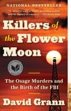 Killers of the Flower Moon - The Osage Murders and the Birth of the FBI ekitaplar by David Grann