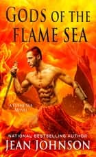 Gods of the Flame Sea ebook by Jean Johnson
