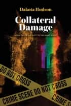 Collateral Damage ebook by Dakota Hudson