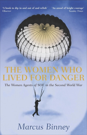 The Women Who Lived For Danger ebook by Marcus Binney