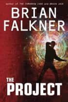 The Project ebook by Brian Falkner