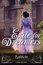 Exile for Dreamers - A Stranje House Novel ebook by Kathleen Baldwin