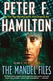 The Mandel Files, Volume 2: The Nano Flower ebook by Peter F. Hamilton