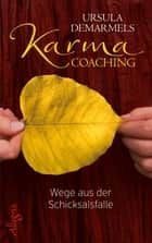 Karma-Coaching - Wege aus der Schicksalsfalle ebook by Ursula Demarmels