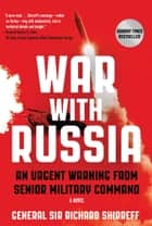War with Russia - An Urgent Warning from Senior Military Command ebook by Richard Shirreff