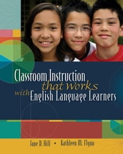 Classroom Instruction That Works with English Language Learners ebook by Flynn, Kathleen