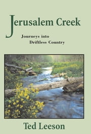 Jerusalem Creek - Fly Fishing through Driftless Country ebook by Ted Leeson