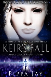 Keir's Fall - Book Two of Redemption ebook by Pippa Jay