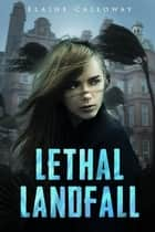 Lethal Landfall eBook by Elaine Calloway